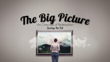 """""""The Big Picture: Creation"""" - Genesis 1 & 2"""