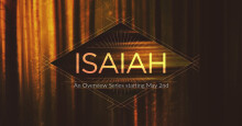 """""""The God of Unapproachable Holiness"""" - Isaiah 1-12"""